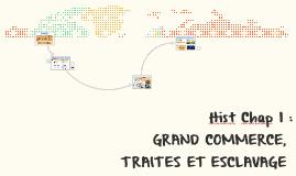 Chap 1 : GRAND COMMERCE, TRAITES ET ESCLAVAGE