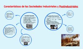 Características de las Sociedades Industriales y Postindustr