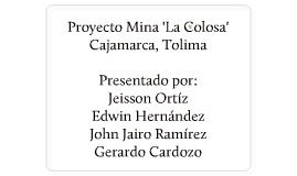Proyecto Minero 'La Colosa'