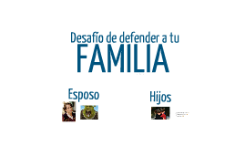 Desafío de defender a tu familia