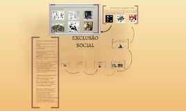Copy of EXCLUSÃO SOCIAL