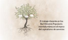 El trabajo docente en los Bachilleratos Populares: incertidu