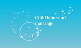 Child labor and marriage