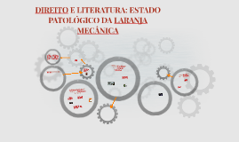 DIREITO E LITERATURA: ESTADO PATOLÓGICO DA LARANJA MECÂNICA
