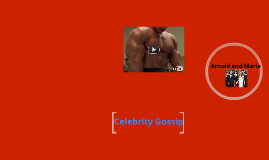 Practice Prezi:  Celebrity Gossip