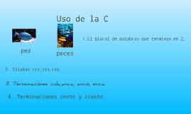 """Uso de la """"C"""""""