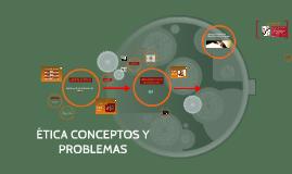 Copy of ÉTICA CONCEPTOS Y PROBLEMAS