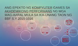 Copy of ANG EPEKTO NG KOMPYUTER GAMES SA AKADEMIKONG PERFORMANS NG M