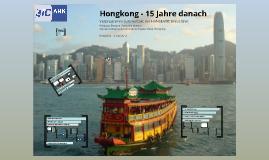 Copy of Hongkong - 15 Jahre danach
