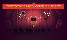 "Copy of CONTEXTO DE PRODUCCIÓN ""EDIPO REY"""