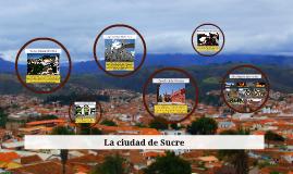 La ciudad de Sucre