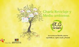 Charla Reciclaje y medio ambiente. Ecosansano