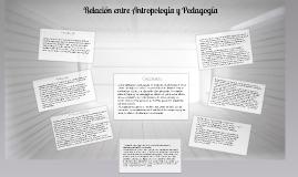 Copy of Relación entre Antropología y Pedagogía