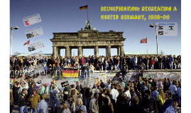 Reunification: recreating a united Germany, 1989-90