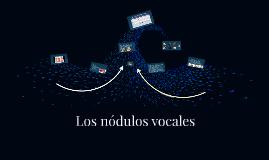 Los nódulos vocales