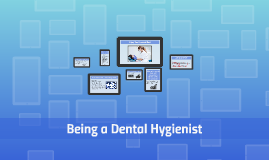 Being a Dental Hygienist