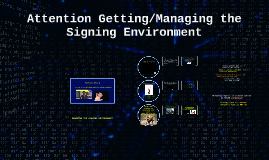 Attention Getting/Negotiating a Signing Environment