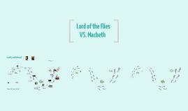 Copy of Lord of the Flies VS. Macbeth (ISU Presentation)