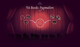 YA Book: Pygmalion