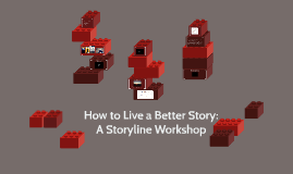 How to Live a Better Story