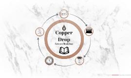 Copper Drop