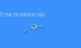 Copy of La influencia del mar en nuestras islas