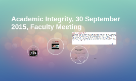 Academic Integrity, 30 September 2015, Faculty Meeting