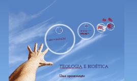 Teologia e Bioética