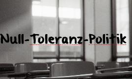 Null-Toleranz-Politik