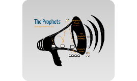 The Prophets: Spokespersons for God