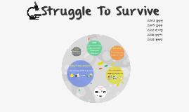 Struggle To Survive