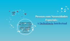 Pessoas com Necessidades Especiais: A Deficiencia Intelectual