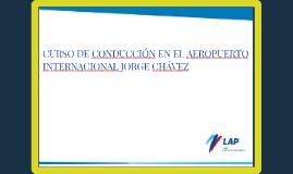 CURSO DE CONDUCCIÓN EN EL AEROPUERTO INTERNACIONAL JORGE CHÁ