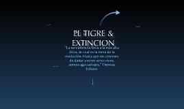 EL TIGRE & EXTINCION