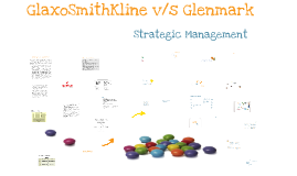 Strategic mgmt of Gsk vs Glenmark