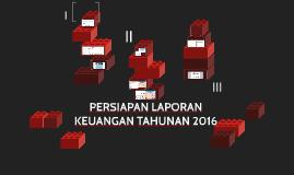 PERSIAPAN LAPORAN KEUANGAN TAHUNAN 2016