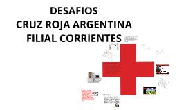 Avances DESAFÍOS - FILIAL CORRIENTES - Cruz Roja Argentina.