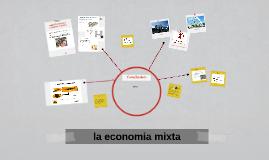 Copy of la economia mixta