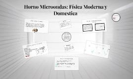 Copy of Horno Microondas: Fisica Moderna y Domestica