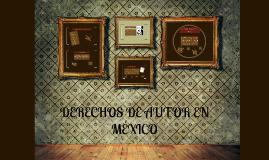 Copy of DERECHOS DE AUTOR EN MÉXICO