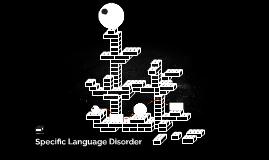 Specific Languaege Disorder