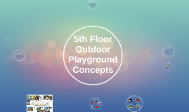 5th Floor Outdoor Playground Concepts