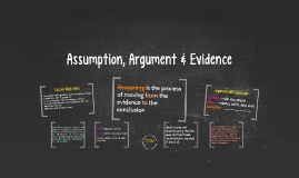 Identifying assumption, argument and evidence