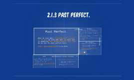 2.1.3 Past perfect.