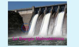 La energía Hidroeléctrica