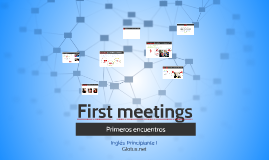Copy of First meetings