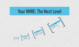 Your NMRE: The Next Level