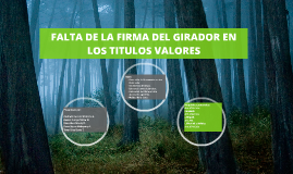 FALTA DE LA FIRMA DEL GIRADOR EN LOS TITULOS VALORES