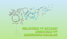 RELATÓRIO DE ESTÁGIO ORIENTADO EM SUPERVISÃO ESCOLAR