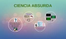 CIENCIA ABSURDA